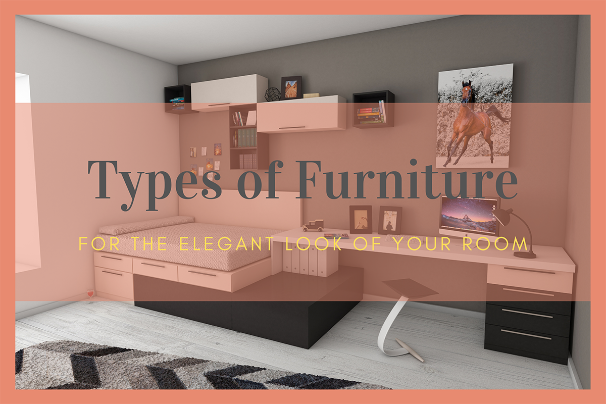 Which Type of Furniture you should have for Elegant Look of ...